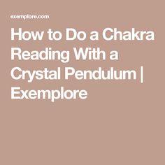 How to Do a Chakra Reading With a Crystal Pendulum Exemplore Chakra Meditation, Chakra Healing, Crystal Healing, Crystal Pendulum, Holistic Medicine, Reiki, Crystals, Reading, Health