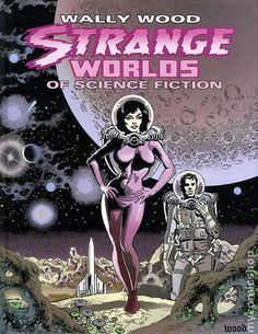 Wally Wood Strange Worlds of Science Fiction | Flickr - Photo Sharing!