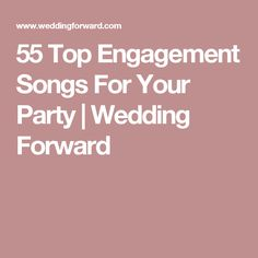 55 Top Engagement Songs For Your Party | Wedding Forward