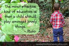 Love this quote!--Play and Learn Everyday: Play Based Learning - Play and Learn Everyday