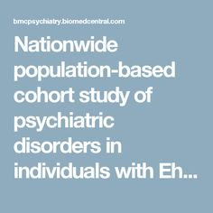Nationwide population-based cohort study of psychiatric disorders in individuals with Ehlers–Danlos syndrome or hypermobility syndrome and their siblings | BMC Psychiatry | Full Text