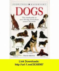 Eyewitness Hand 7 Dogs Pb (9780751310061) David Alderton , ISBN-10: 0751310069  , ISBN-13: 978-0751310061 ,  , tutorials , pdf , ebook , torrent , downloads , rapidshare , filesonic , hotfile , megaupload , fileserve