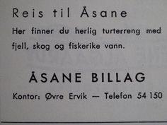 PÅ TUR TIL ÅSANE. Det er litt rart å se slike annonser i dag.Denne er i fra 1968.På den tiden var vel ikke boligbyggingen kommet noe særlig i gang.heller ikke noe særlig veiutbygging.Så på den tiden,hadde det kanskje vært greit, og ta med seg fiskestangen og tatt en tur til Åsane.Kilde:Bergen Turlag årbok 1968.