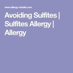 Avoiding Sulfites   Sulfites Allergy   Allergy