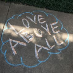 Live Happy | Chalk Art | Love Above All