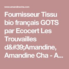 Fournisseur Tissu bio français GOTS par Ecocert Les Trouvailles d'Amandine, Amandine Cha - Amandine Cha