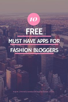 10 Free Must Have Apps for Fashion Bloggers
