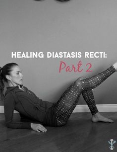 Continued workouts and helpful advice on healing diastasis recti: part 2. How to deal with postpartum mommy belly and umbilical hernias.