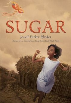 """Head back to the Civil War era with Sugar, a girl who is growing up on a sugar plantation in Mississippi. """"Sugar"""" by Jewell Parker Rhodes"""