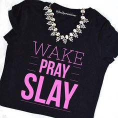 THIS LISTING IS FOR THE NON-GLITTER VINLY VERSION OF OUR Wake, Pray, Slay Shirt. **necklace not included** but can be purchased here