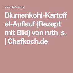 Blumenkohl-Kartoffel-Auflauf (Rezept mit Bild) von ruth_s. | Chefkoch.de