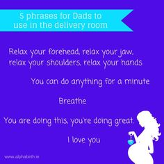 5 phrases for Dads to use in the delivery room #affirmations