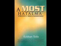 Eckhart Tolle - A most hatalma. ( A teljes hangoskönyv) Eckhart Tolle, Relaxing Music, Album, Songs, Minden, Youtube, Hungary, Hug, Calming Music