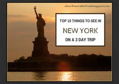 """Top 10 Things to See and Do in New York (When on a 3 Day Trip).  Find out more at """"Down the Wrabbit Hole - The Travel Bucket List"""". Click the image for the blog post."""