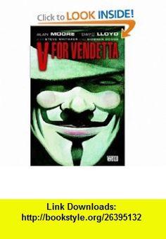V for Vendetta (9781401208417) Alan Moore, David Lloyd , ISBN-10: 140120841X  , ISBN-13: 978-1401208417 ,  , tutorials , pdf , ebook , torrent , downloads , rapidshare , filesonic , hotfile , megaupload , fileserve