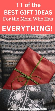 Super gifts ideas for mom who has everything Ideas