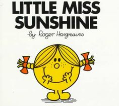 Little Miss Sunshine - Roger Hargreaves' nightmarish vision comes to the big screen with Michael Bay's first instalment of the epic 'Little Miss' saga. Join the endearing Little Miss Sunshine as she. Little Miss Sunshine, You Are My Sunshine, Hello Sunshine, Mr Men Little Miss, Little Miss Books, Little Miss Characters, Cartoon Characters, Petite Miss, Maryland