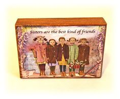 """Sisters are the best kind of friends.   Seller """"cuteartworld"""" On E-bay"""