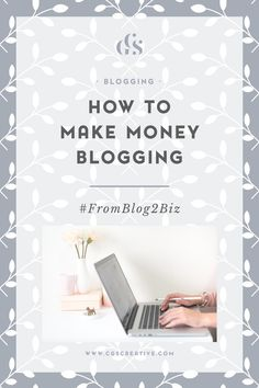 #FromBlog2Biz How to make money from your blog