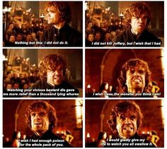 "Tyrion's best line ""Watching your vicious bastard die gave me more relief than a thousand lying whores!"" Still, I'm sad for him, not elated like others seem to be."