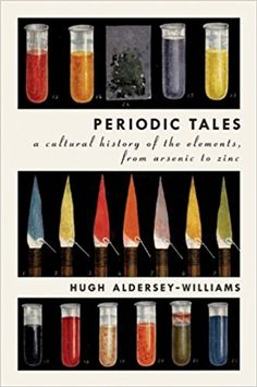 Periodic Tales: A Cultural History of the Elements, from Arsenic to Zinc Reprint, Hugh Aldersey-Williams - Amazon.com