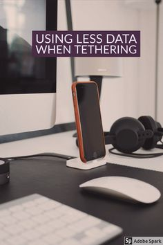 How to save mobile data when tethering