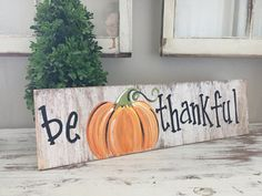 Items similar to Be thankful wooden sign - primitive pumpkin sign - thanksgiving wooden since - pumpkin rustic wooden sign on Etsy Fall Wood Crafts, Pallet Crafts, Pallet Art, Diy Crafts, Pallet Ideas, Wood Ideas, Diy Pallet, Decor Crafts, Holiday Signs