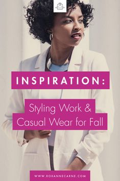 Inspiration: Styling Work & Casual Wear For Fall // Roxanne Carne - Personal Stylist