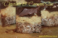 Chocolate and Caramel Slice - Gluten free, Dairy free, Additive free, Refined Sugar free Vegan Treats, Healthy Treats, Healthy Baking, Healthy Slice, Chocolate Caramel Slice, Chocolate Topping, Raw Desserts, Healthy Desserts, Whole Food Recipes