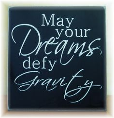 May  Your Dreams Defy Gravity primitive wood by pattisprimitives, $22.00