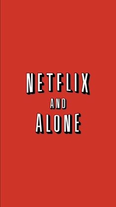 Netflix and alone wallpaper Samsung Wallpapers, Funny Iphone Wallpaper, Iphone Background Wallpaper, Aesthetic Iphone Wallpaper, Funny Wallpapers, Aesthetic Wallpapers, Oneplus Wallpapers, Red Background, Words Wallpaper
