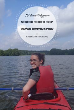Find out what made the list of the best kayak destinations by travel bloggers. Be prepared to add numerous places to your bucket list!