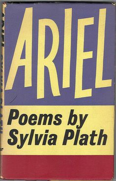 Sylvia Plath, Ariel, 1965. Jacket by Berthold Wolpe.  via Flickr