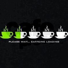 Stand by for caffeine loading. Full capacity in exactly three. Coffee Talk, Coffee Is Life, I Love Coffee, Coffee Break, Morning Coffee, Coffee Shop, Coffee Mugs, Coffee Lovers, Coffee Quotes