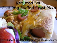 Bacon Time with the Hungry Hungry Hypo: Reduced Fat Chili Dog Stuffed Crust Pizza...How can you go wrong??