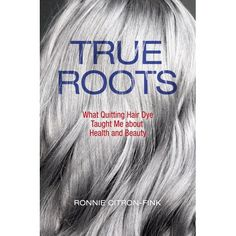 True Roots : What Quitting Hair Dye Taught Me about Health and Beauty Blonde Balayage, Blonde Highlights, Blonde Hair, Kool Aid Hair Dye, True Roots, Blue And Green, Feed In Braid, Purple Hair, Gray Hair