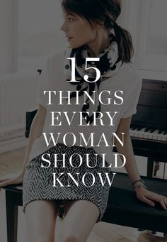 Top Secrets 15 things every woman should know how to do, from easy entertaining to effortless style