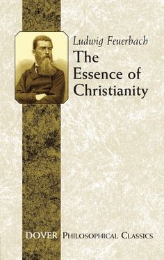 The Essence of Christianity by Ludwig Feuerbach  Did God create man? Or did man create God? Famed German philosopher Ludwig Feuerbach explores the answer in this, his most influential work, published in German in 1841 and translated by celebrated English novelist George Eliot. Using Biblical references, dialectics, and ideas from some of the world's greatest thinkers, he confronts believers with his cogent explanation.Approaching religion from a humanistic perspective,...