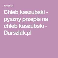Chleb kaszubski - pyszny przepis na chleb kaszubski - Durszlak.pl