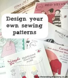 How to design and print your own sewing patterns                                                                                                                                                                                 More