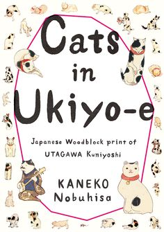 Cover design: Cats in Ukiyo-e: Japanese Woodblock Print of UTAGAWA Kuniyoshi