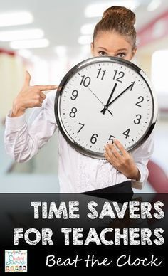 Time Saving Strategies for Teachers - Beat the clock with these time saving tips for the classroom!