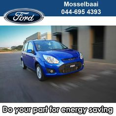Today is Earth Hour day so do your part for saving energy everyday with a Ford Figo Diesel from Mosselbaai Ford & Mazda. We are selling this magnificent vehicle for only R130 990.00, this month only, financed through Ford Credit. T&C's apply. #savingenergy