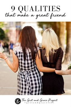 The kind of friend you want to be, and the kind you want to have!  wisdom for women, hope for women, inspiration, motivation, wise words, purpose, beauty, strong woman, women of strength, strong women, quotes, quotes for women, friendship, best friends, girl friends, girl talk, besties, BFF  #gritandgracelife