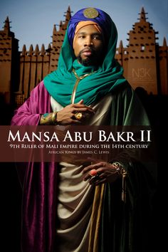 AFRICAN KINGS by International Photographer James C. Lewis | Mansa Abu Bakr II ( also known as Mansa Abu Bakari II circa 14th century) was the ninth Mansa (Title of Ruler in Mali) of the Mali Empire, the richest and largest empire on earth at that time, covering nearly all of West Africa. | Model: Zaq Jackson