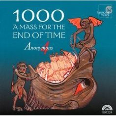 Anonymous 4 - 1000: A Mass for the End of Time. You can depend on Anonymous 4 to crank out exceptionally good albums of early music, but this one is of special interest because it contains songs dealing with the end times-- the end times circa 1000 AD, that is. It's also a good album to play when someone you know is nattering on about 2012. People have it easy these days, especially compared to the plagues and filth of Medieval Europe. Jury's still out on whether the music's better though.