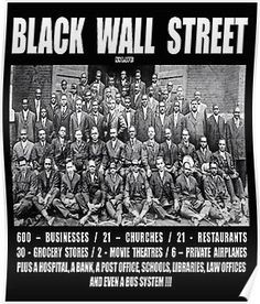 Black wall Street - Black Wall Street' Poster by Cinderfellaman. Black History Quotes, Black History Books, Black History Facts, Black History Month People, Black History Inventors, We Are The World, In This World, Wall Street, Cultura General