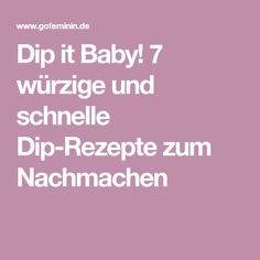 Dip it Baby! 7 würzige und schnelle Dip-Rezepte zum Nachmachen