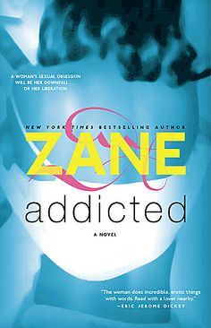 Addicted: A Novel By Zane - FUNK GUMBO RADIO: http://www.live365.com/stations/sirhobson and https://www.funkgumbo.com