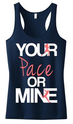 Your Pace or Mine Black #Running #Tank Top -- By #NobullWomanApparel, for only $24.99! Click here to buy http://nobullwoman-apparel.com/collections/fitness-tanks-workout-shirts/products/your-pace-or-mine-navy-running-tank-top